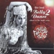 The Best Belly Dance Album In The World Ever Vol 2